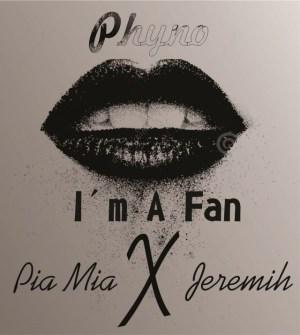 Phyno - I m A Fan (Remix) Ft. Pia Mia & Jeremih